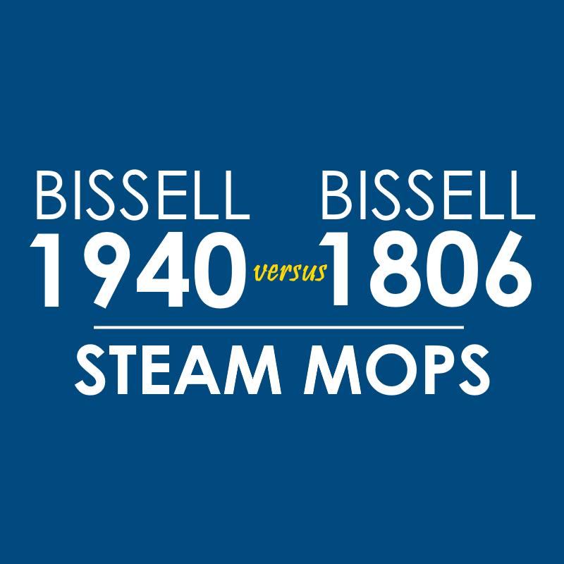 Bissell 1940 Vs Bissell 1806 Steam Mop A Comparison