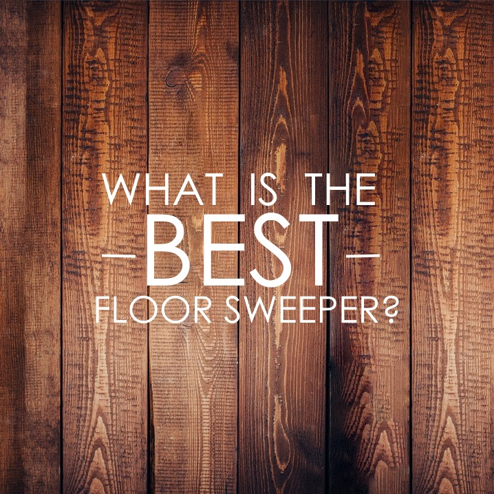 what is the best floor sweeperr