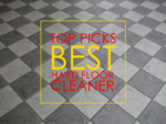What is the Best Hard Floor Cleaner? Top Picks